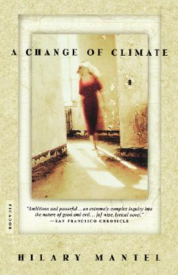 A Change of Climate By Mantel, Hilary