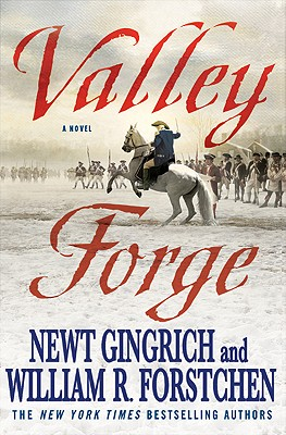 Valley Forge By Gingrich, Newt/ Forstchen, William R./ Hanser, Albert S.
