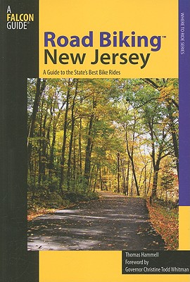 Falcon Guide Road Biking New Jersey By Hammell, Tom/ Whitman, Christine Todd (FRW)