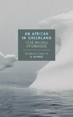 An African in Greenland By Kpomassie, Tete-Michel/ Kirkup, James (TRN)